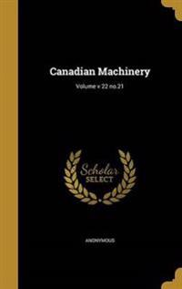 CANADIAN MACHINERY VOLUME V 22