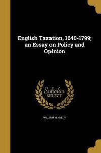 ENGLISH TAXATION 1640-1799 AN