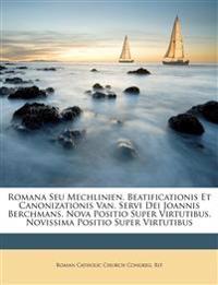 Romana Seu Mechlinien. Beatificationis Et Canonizationis Van. Servi Dei Joannis Berchmans. Nova Positio Super Virtutibus. Novissima Positio Super Virt