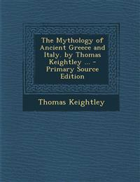 The Mythology of Ancient Greece and Italy. by Thomas Keightley ...