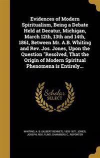 EVIDENCES OF MODERN SPIRITUALI