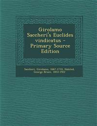 Girolamo Saccheri's Euclides Vindicatus - Primary Source Edition