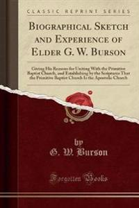 Biographical Sketch and Experience of Elder G. W. Burson