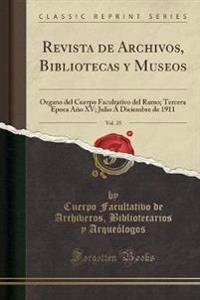 Revista de Archivos, Bibliotecas y Museos, Vol. 25