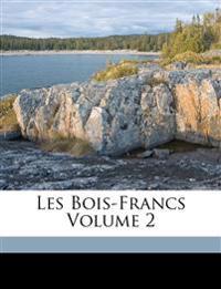 Les Bois-Francs Volume 2