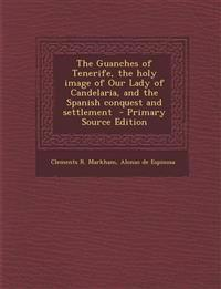 The Guanches of Tenerife, the holy image of Our Lady of Candelaria, and the Spanish conquest and settlement