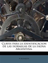 Claves para la identificacion de las hormigas de la fauna Argentina.