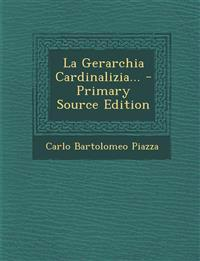 La Gerarchia Cardinalizia... - Primary Source Edition