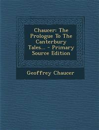 Chaucer: The Prologue To The Canterbury Tales...