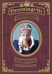 Drottningsylt : nästan helt sanna sagor