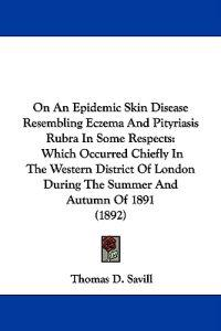 On an Epidemic Skin Disease Resembling Eczema and Pityriasis Rubra in Some Respects