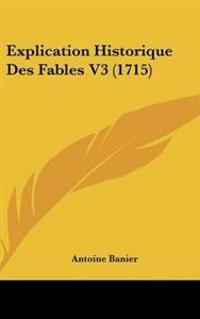 Explication Historique Des Fables V3 (1715)