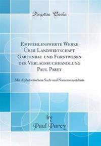 Empfehlenswerte Werke Über Landwirtschaft Gartenbau und Forstwesen der Verlagsbuchhandlung Paul Parey