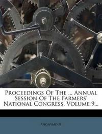 Proceedings Of The ... Annual Session Of The Farmers' National Congress, Volume 9...