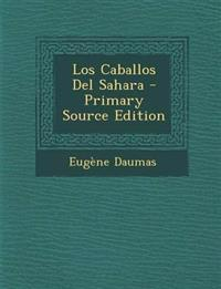 Los Caballos del Sahara - Primary Source Edition