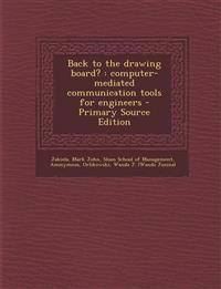 Back to the Drawing Board?: Computer-Mediated Communication Tools for Engineers - Primary Source Edition