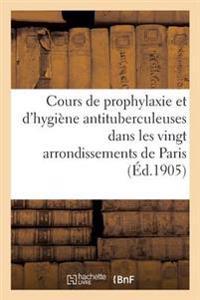Ligue Francaise Contre La Tuberculose. Cours de Prophylaxie Et D'Hygiene Antituberculeuses