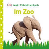 Mein Fühlbilderbuch. Im Zoo