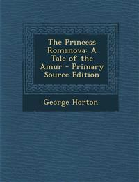 The Princess Romanova: A Tale of the Amur