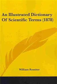 An Illustrated Dictionary Of Scientific Terms