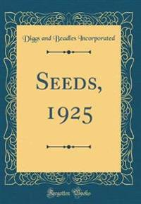 Seeds, 1925 (Classic Reprint)