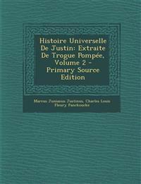 Histoire Universelle de Justin: Extraite de Trogue Pompee, Volume 2