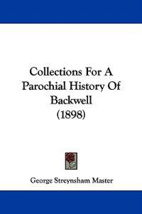 Collections for a Parochial History of Backwell