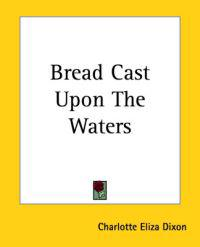 Bread Cast Upon The Waters