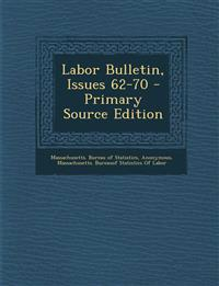 Labor Bulletin, Issues 62-70