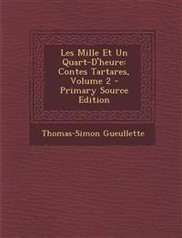 Les Mille Et Un Quart-D'heure: Contes Tartares, Volume 2