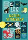 100 fantastiske fakta om naturvitenskap