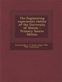 The Engineering experiment station of the University of Illinois