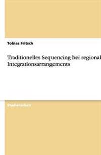 Traditionelles Sequencing Bei Regionalen Integrationsarrangements