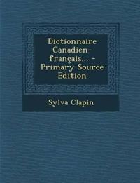 Dictionnaire Canadien-français...