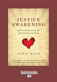 Justice Awakening: How You and Your Church Can Help End Human Trafficking (Large Print 16pt)