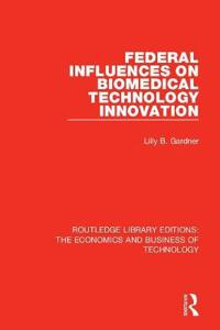 Federal Influences on Biomedical Technology Innovation