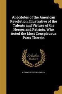 ANECDOTES OF THE AMER REVOLUTI