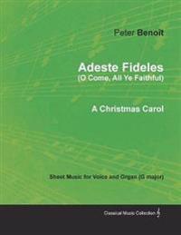 Adeste Fideles (O Come, All Ye Faithful) - Sheet Music for Voice and Organ (G Major) - A Christmas Carol