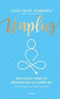 Unplug; den enkle veien til meditasjon og indre ro for travle skeptikere og moderne sjelesøkere