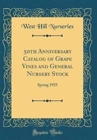 50th Anniversary Catalog of Grape Vines and General Nursery Stock