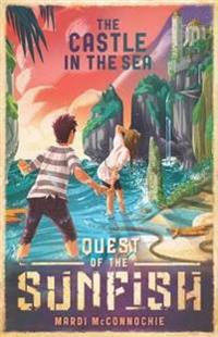 Castle in the Sea: Quest of the Sunfish 2