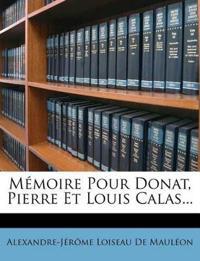 Mémoire Pour Donat, Pierre Et Louis Calas...