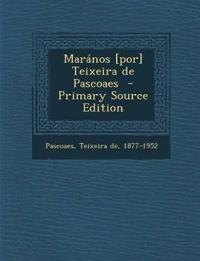Marános [por] Teixeira de Pascoaes  - Primary Source Edition