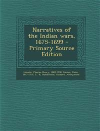 Narratives of the Indian wars, 1675-1699 - Primary Source Edition