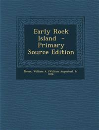 Early Rock Island - Primary Source Edition
