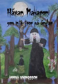 Häxan Makaroni som inte tror på änglar