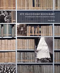 Ett västsvenskt kulturarv : de enskilda arkiven i Riksarkivet Landsarkivet i Göteborg