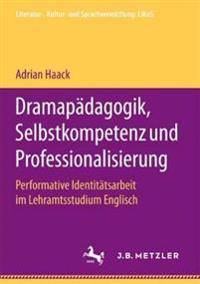 Dramapadagogik, Selbstkompetenz und Professionalisierung