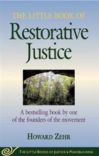 The Little Book of Restorative Justice: Revised and Updated