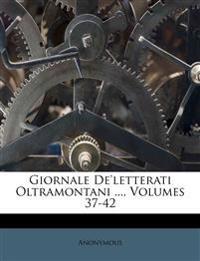 Giornale De'letterati Oltramontani ..., Volumes 37-42